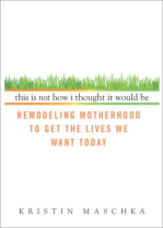 Order Your Copy of Remodeling Motherhood
